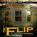 The Flip Audiobook by C. Dennis Moore Narrated by Curt Campbell