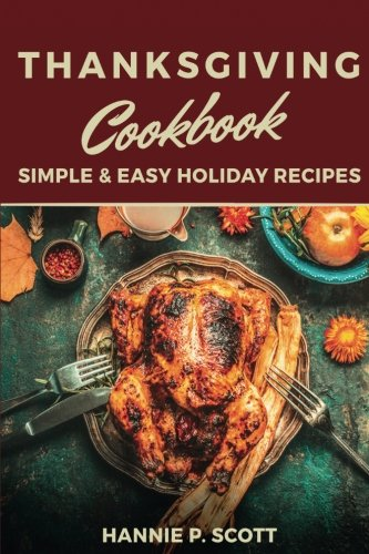 Thanksgiving Cookbook by Hannie P. Scott