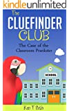 Mysteries books for Children: The CLUE FINDER CLUB : THE CASE OF SCHOOL PLANKSTER (Kids detective books- The ClueFinder Club Book 9)