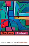Slow Trains Overhead: Chicago Poems and Stories (0226290581) by Gibbons, Reginald