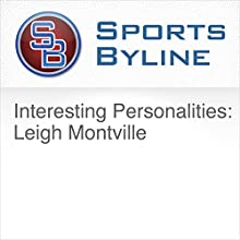 Interesting Personalities: Leigh Montville Radio/TV Program by Ron Barr Narrated by Ron Barr, Leigh Montville