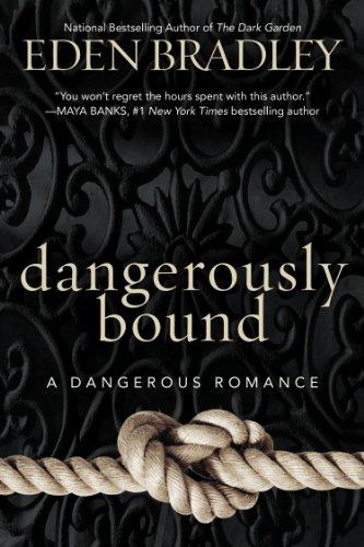 Image of Dangerously Bound (A Dangerous Romance)