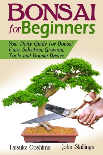 bonsai-for-beginners-book-your-daily-guide-for-bonsai-tree-care-selection-growing-tools-and-fundamen