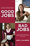 Good Jobs, Bad Jobs: The Rise of Polarized and Precarious Employment Systems in the United States, 1970s to 2000s