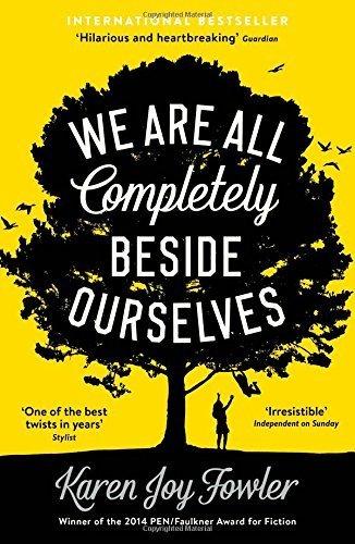 Buchseite und Rezensionen zu 'We Are All Completely Beside Ourselves by Fowler, Karen Joy (2014) Paperback' von Karen Joy Fowler