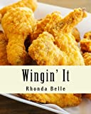 Wingin' It: 60 #Delish Recipes for Great Tasting Wings