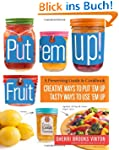 Put 'em Up! Fruit: A Preserving Guide...