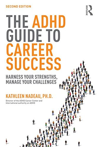The ADHD Guide to Career Success: Harness your Strengths, Manage your Challenges from Routledge
