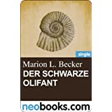 "Der schwarze Olifant (neobooks Single): Edition Marion L. Becker 2von ""Marion L. Becker"""
