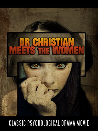 Dr Christian Meets the Women: Classic Psychological Drama Movie
