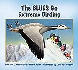 img - for The Blues Go Extreme Birding (The Blues Go Birding Series) book / textbook / text book