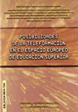 img - for Posibilidades de la teleformaci n en el espacio Europeo de educaci n superior book / textbook / text book