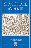 Shakespeare and Ovid (Clarendon Paperbacks) (0198183240) by Bate, Jonathan
