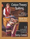 Cotton Theory Quilting: Quilt First--...