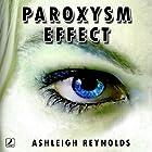 Paroxysm Effect Hörbuch von Ashleigh Reynolds Gesprochen von: Rebecca Roberts