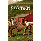 The Complete Short Stories of Mark Twain (Bantam Classic)by Mark Twain