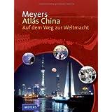 """Meyers Atlas China: Auf dem Weg zur Weltmachtvon """"Christian Schmidkonz"""""""