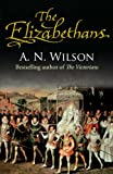 The Elizabethans (0091931525) by Wilson, A.N.