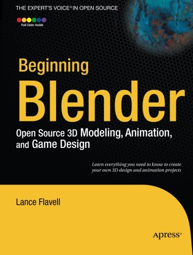Beginning Blender Open Source 3d Modeling Animation And