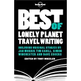 Best of Lonely Planet Travel Writing (Lonely Planet Travel Literature)by Tony Wheeler