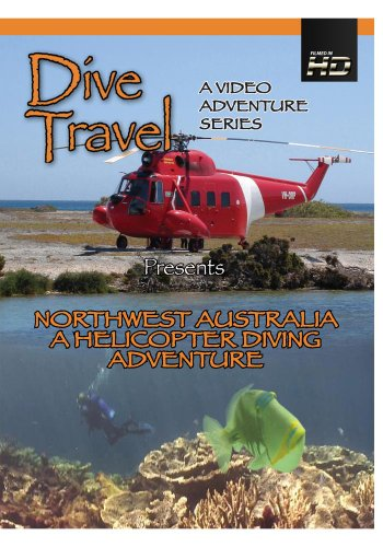 Dive Travel Northwest Australia A Helicopter Diving Adventure [DVD] [2012] [NTSC]