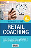 Retail coaching: Comment augmenter la motivation et l'efficacité commerciale en magasin...