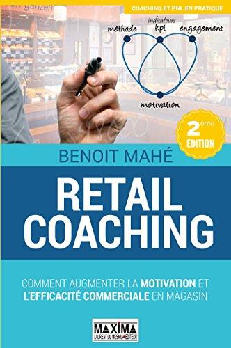 Retail coaching: Comment augmenter la motivation et l'efficacité commerciale en magasin