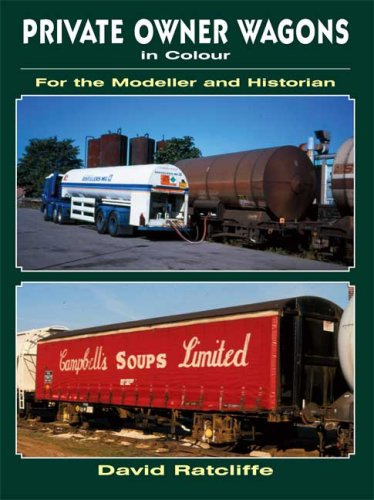 Private-Owner Wagons in Colour for the Modeller and Historian (For the Modeller & Historian)