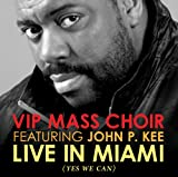 echange, troc Vip Mass Choir, John P Kee - Live in Miami