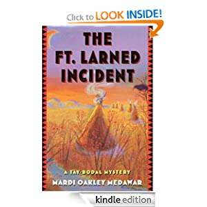 The Ft. Larned Incident: A Tay-bodal Mystery Mardi Oakley Medawar