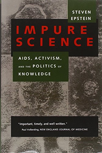 Impure Science: AIDS, Activism, and the Politics of...