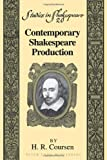 Contemporary Shakespeare Production (Studies in Shakespeare)