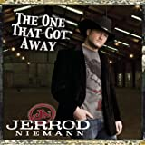 The One That Got Away ~ Jerrod Niemann