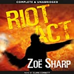 Riot Act: Charlie Fox, Book 2 (       UNABRIDGED) by Zoe Sharp Narrated by Clare Corbett