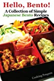 Hello, Bento! - A Collection of Simple Japanese Bento Recipes