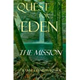 Quest for Eden: Book One: The Mission ~ Jeanne Desautel Foster