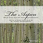 The Aspen: Which Grows Upon the Snow-Capped Mountain | Marilynn Hughes
