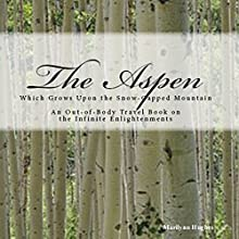 The Aspen: Which Grows Upon the Snow-Capped Mountain Audiobook by Marilynn Hughes Narrated by Rebecca L. Bedford