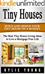 Tiny Houses: Build and Design Your Ti...