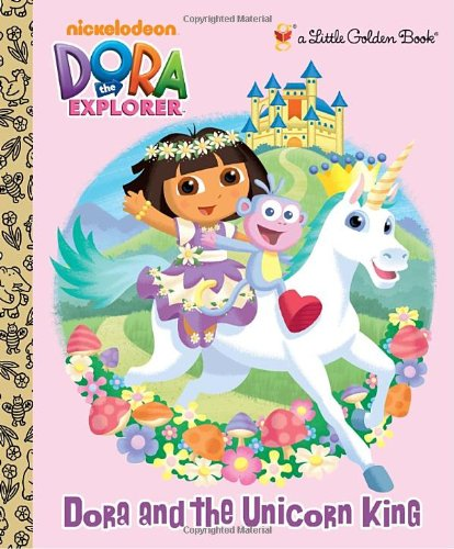 Dora and the Unicorn King (Dora the Explorer) (Little Golden Book)