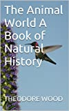 img - for The Animal World A Book of Natural History (Young Folks' Treasury) book / textbook / text book
