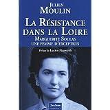 La résistance dans la Loire : Marguerite Soulas une femme d'exception