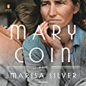 Mary Coin (       UNABRIDGED) by Marisa Silver Narrated by Eva Kaminsky, Alison Fraser, Mark Zeisler