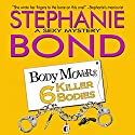 6 Killer Bodies: Body Movers Novel, Book 6 (       UNABRIDGED) by Stephanie Bond Narrated by Maureen Jones