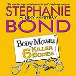6 Killer Bodies: Body Movers Novel, Book 6 | Stephanie Bond