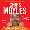 The Difficult Second Book (       UNABRIDGED) by Chris Moyles Narrated by Chris Moyles