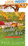 The Trouble with Love: A Cupcake Lovers Novel (The Cupcake Lovers)