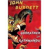 The Godfather of Kathmandu (Sonchai Jitpleecheep, Book 4) ~ John Burdett