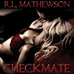 Checkmate (       UNABRIDGED) by R. L. Mathewson Narrated by Fran Jules