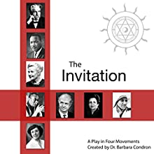 The Invitation: A Play in Four Movements (       UNABRIDGED) by Barbara Condron Narrated by Hezekiah Condron